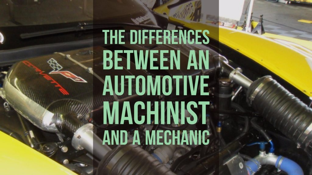 difference between automotive machinist and mechanic