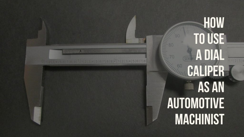SAMTech will teach you to use a dial caliper, a common tool of the automotive machinist trade.
